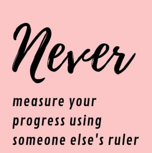 Welcome Quilters - never measure your progress using someone else's ruler