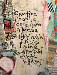 Creative people don't have a mess.